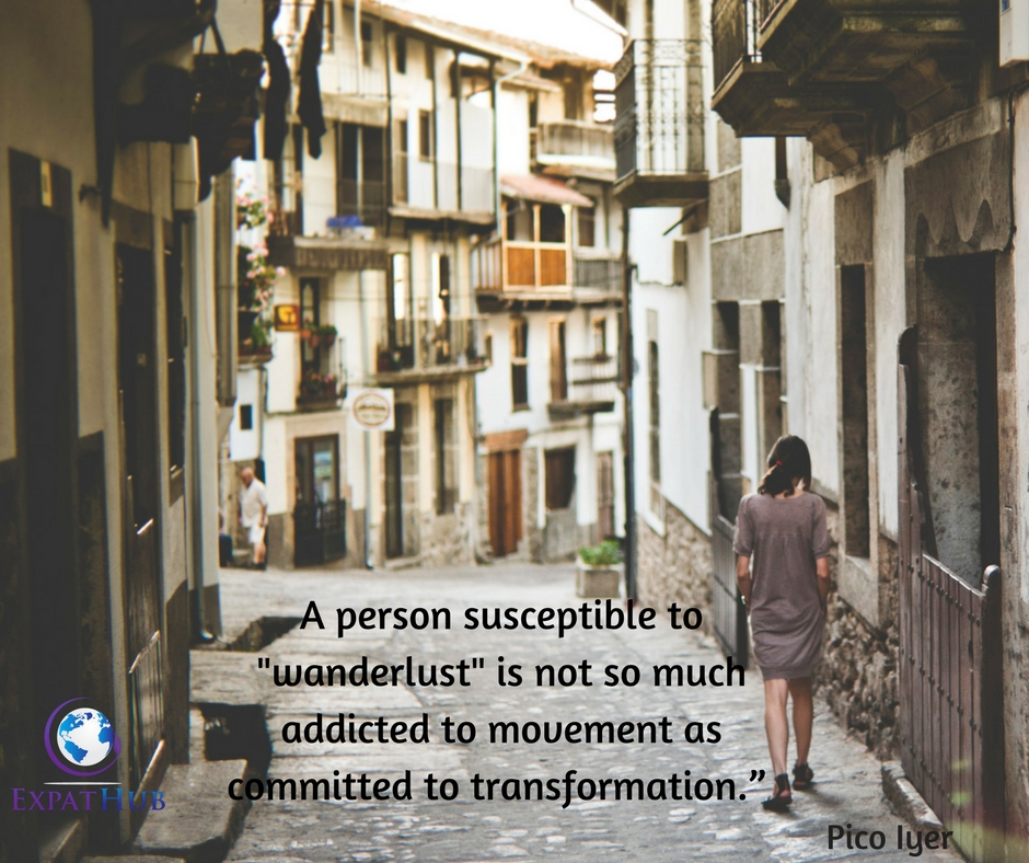 "A person susceptible to wanderlust is not so much addicted to movement as committed to transformation."" Add heading"