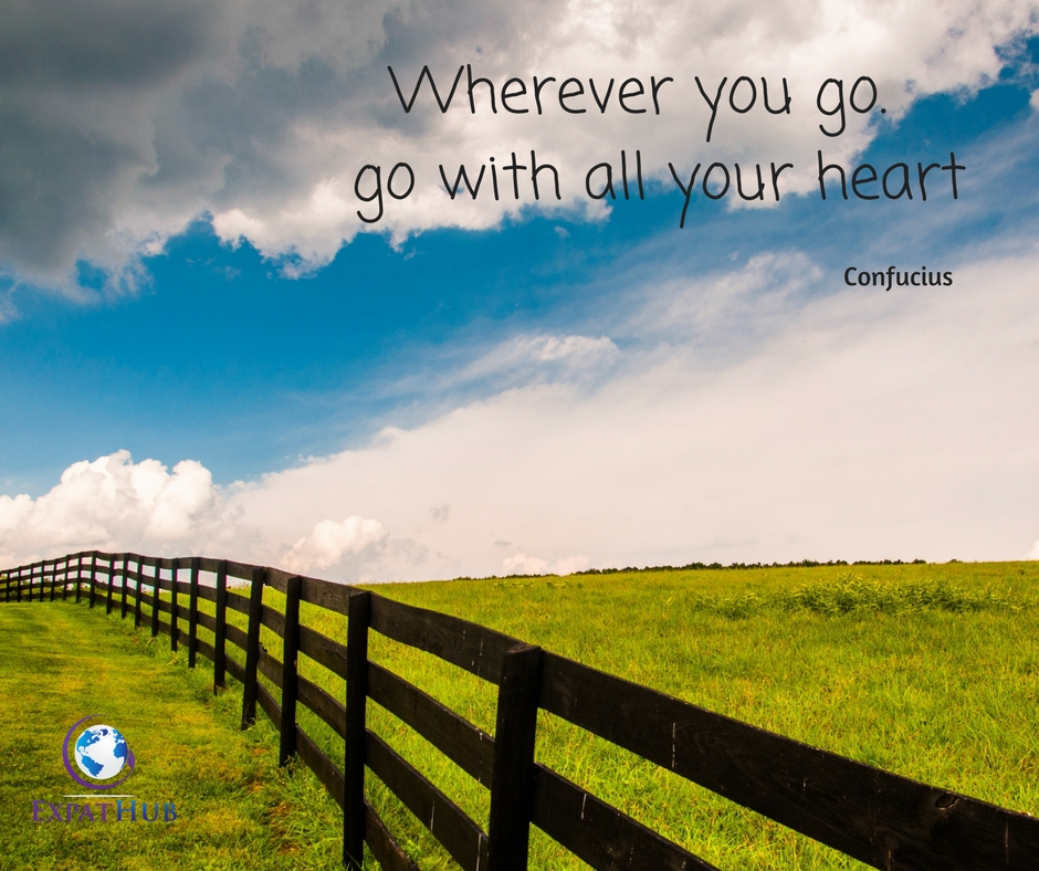 Wherever you go. go with all your heart